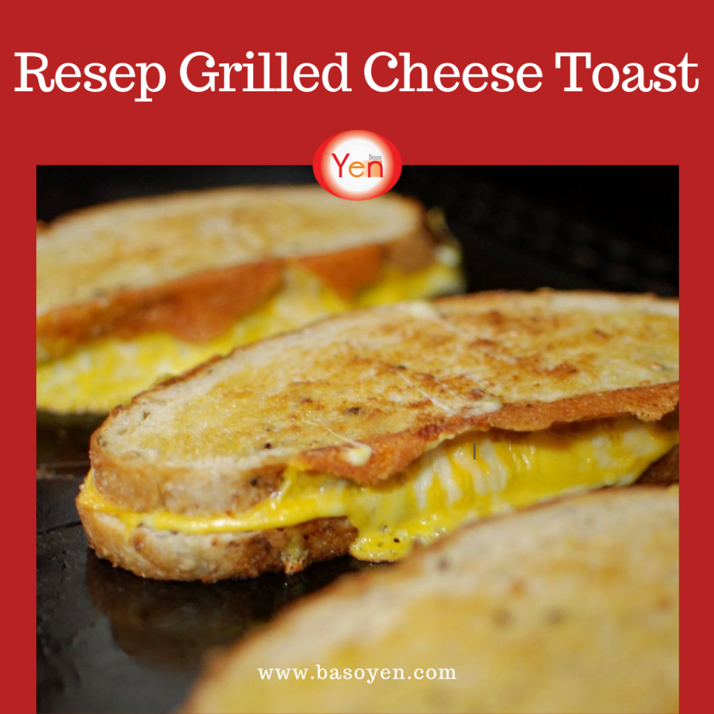 resep grilled cheese toast